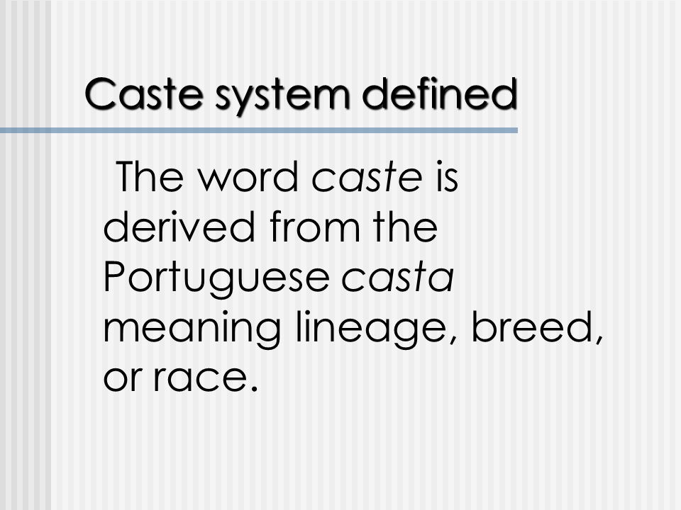 the term caste was derived from