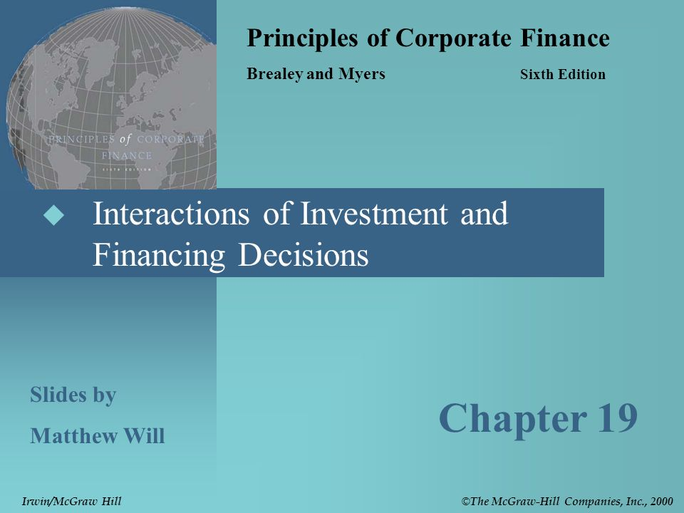 1 Interactions Of Investment And Financing Decisions Principles Corporate Finance Brealey Myers Sixth Edition Slides By Matthew Will Chapter 19