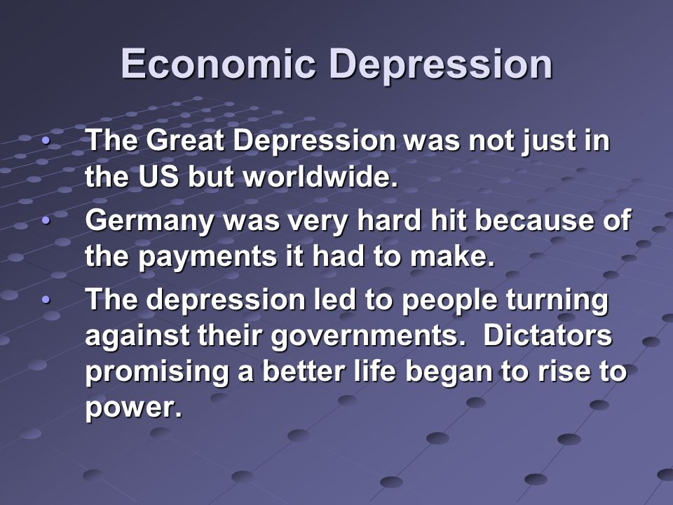 Economic Depression The Great Depression was not just in the US but worldwide.