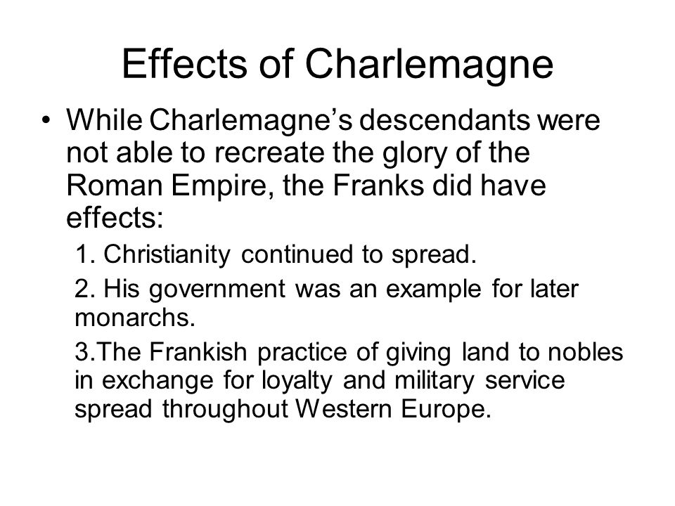 Charlemagne s Achievements Government: Officials called missi dominici were sent to check on nobles and ensure justice.
