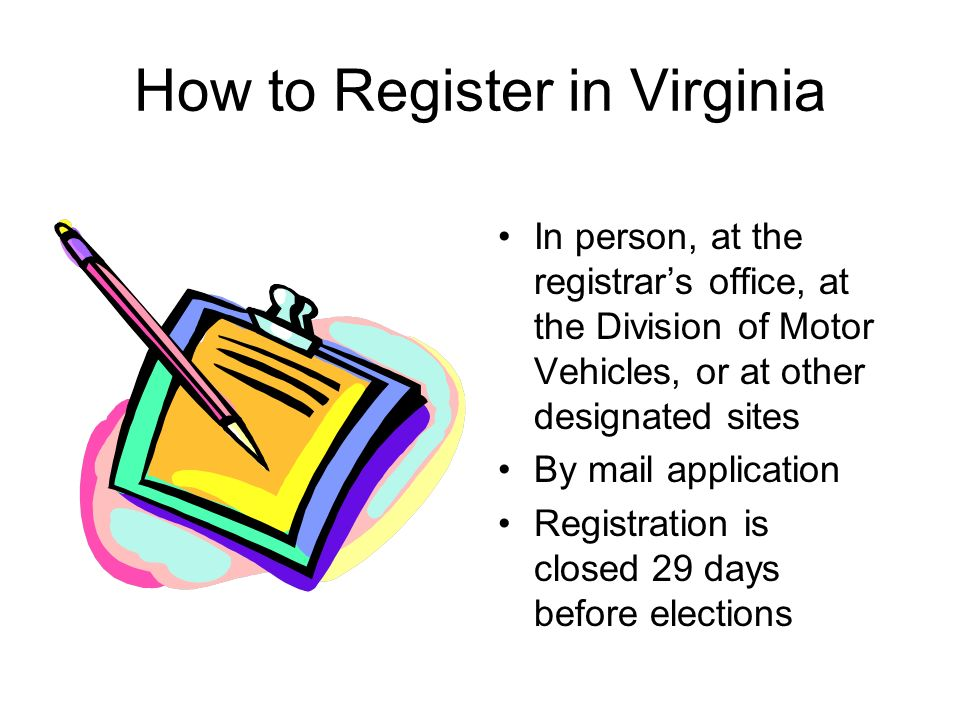 Qualifications to Register to Vote in Virginia Citizen of the United States Resident of Virginia and Precinct 18 years of age by day of general election