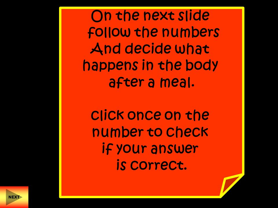On the next slide follow the numbers And decide what happens in the body after a meal.