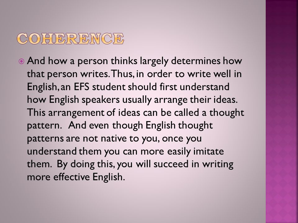  And how a person thinks largely determines how that person writes.