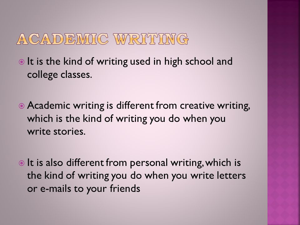  It is the kind of writing used in high school and college classes.