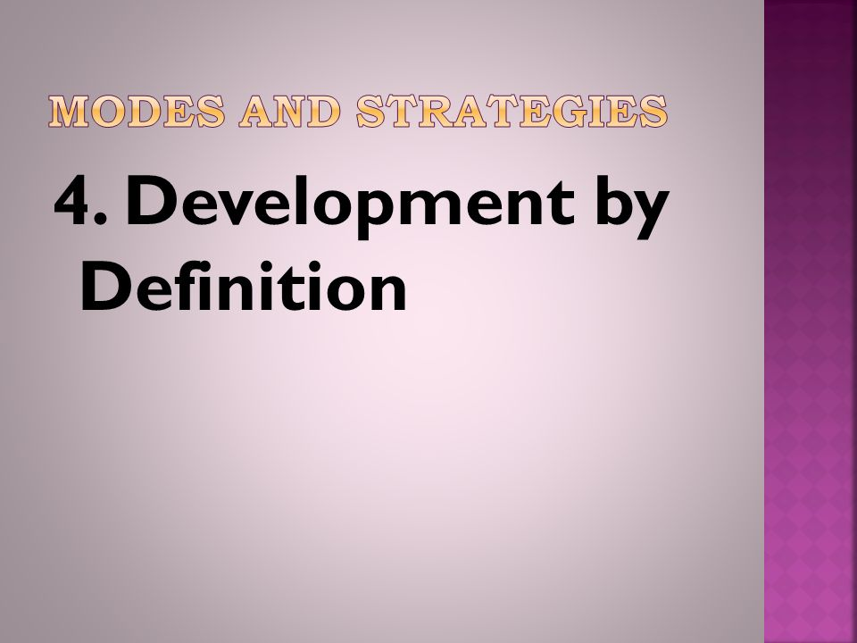 4. Development by Definition