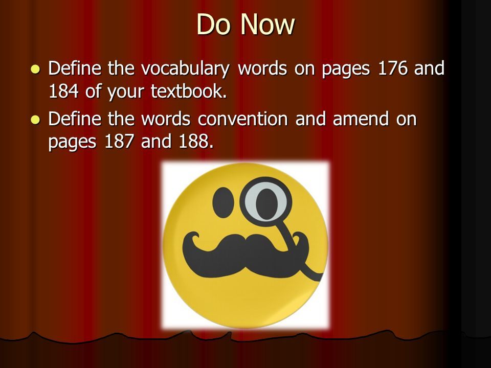Do Now Define the vocabulary words on pages 176 and 184 of your textbook.