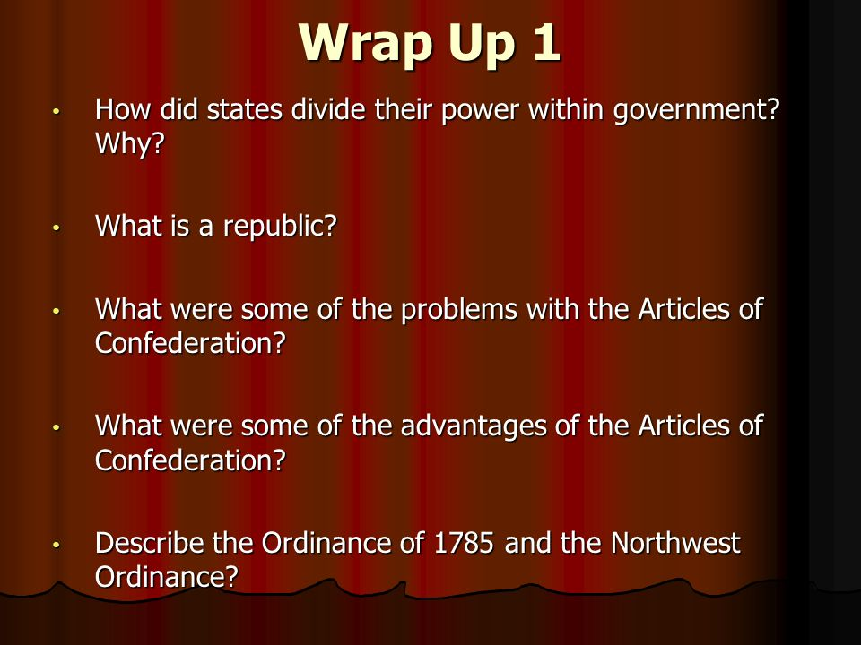 Wrap Up 1 How did states divide their power within government.