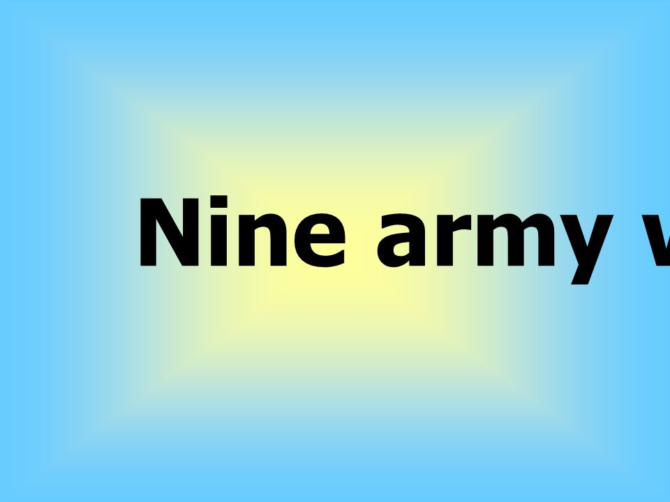 Nine army war.
