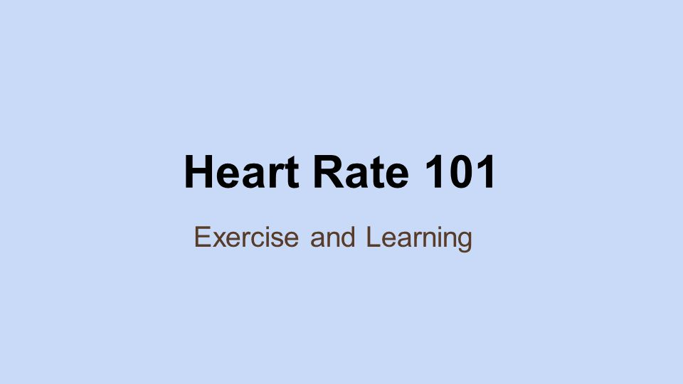 1 Heart Rate 101 Exercise and Learning