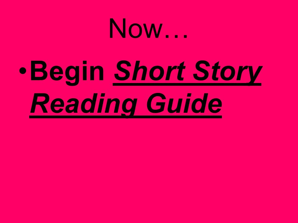 Now… Begin Short Story Reading Guide