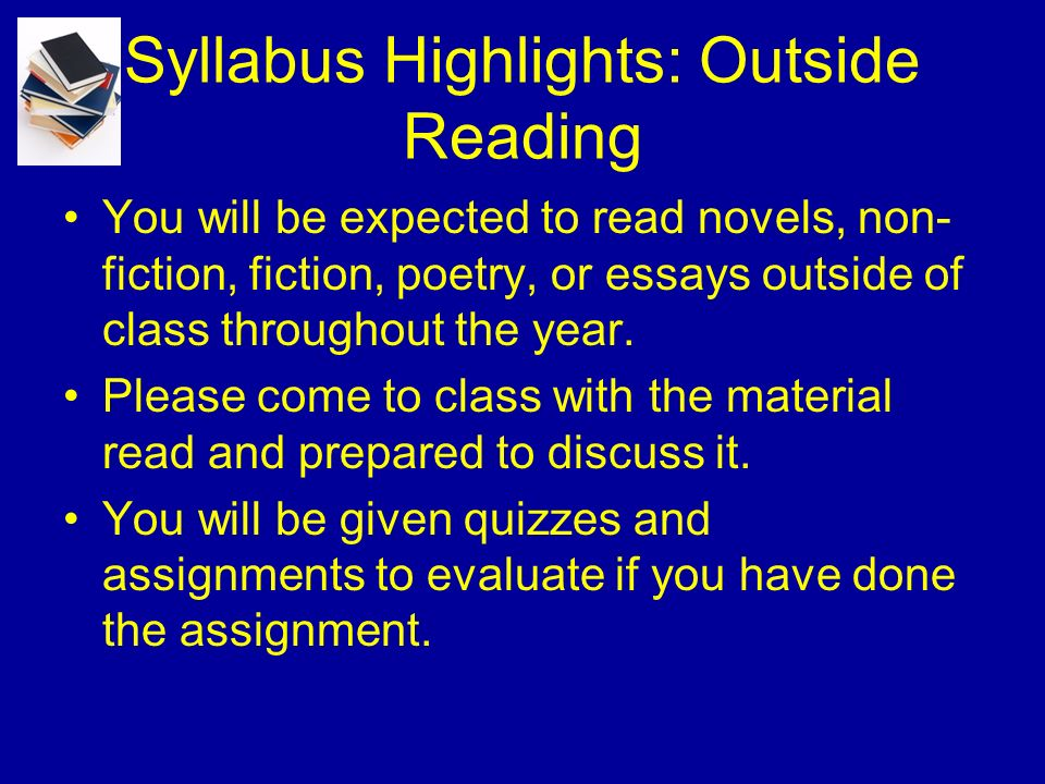 Syllabus Highlights: Journals You will be writing in your journals nearly every single class day.