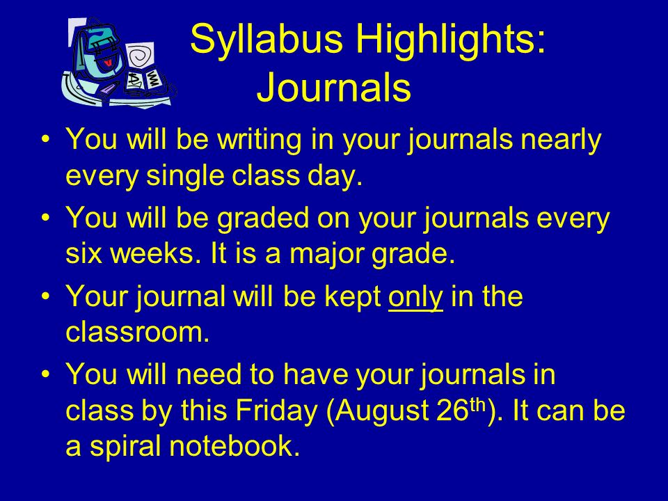 Syllabus Highlights: VSG You are going to be given a new set of vocabulary words at the beginning of each two week period.