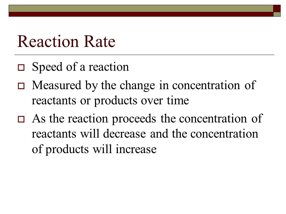 Energy Reaction coordinate Reactants Products Overall energy change (  H)
