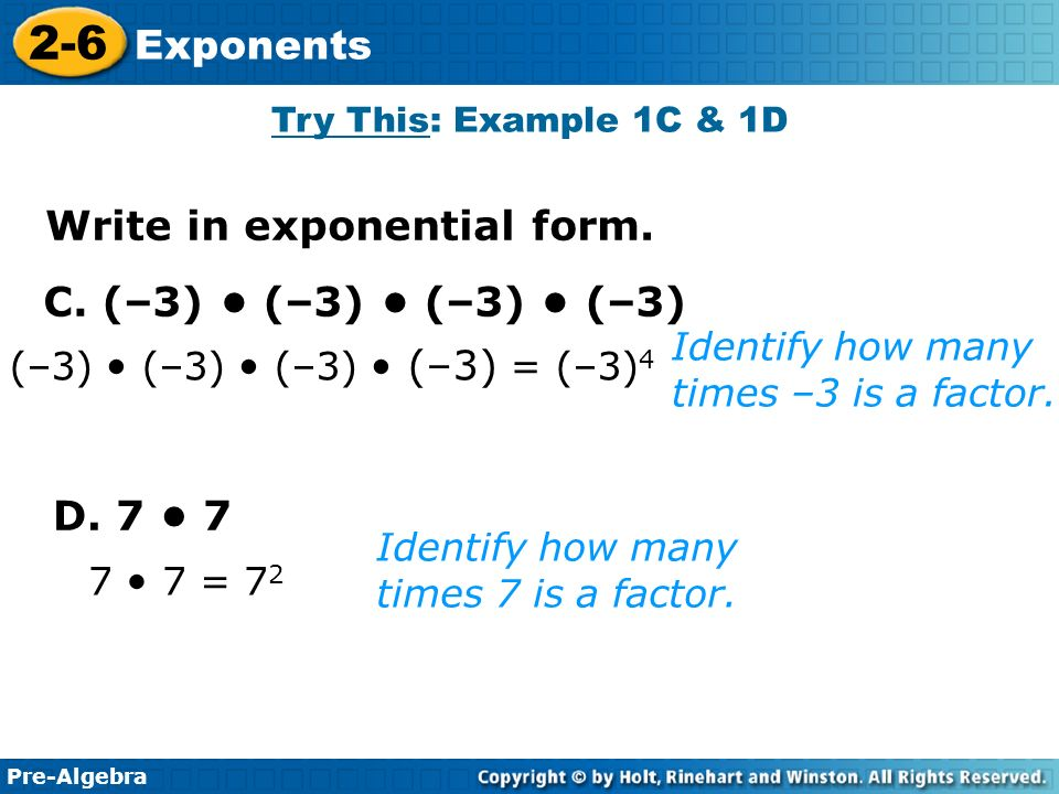 Pre-Algebra 2-6 Exponents Identify how many times –3 is a factor.
