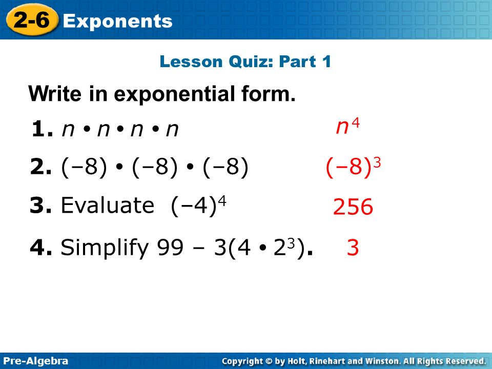 Pre-Algebra 2-6 Exponents Lesson Quiz: Part 1 Write in exponential form.