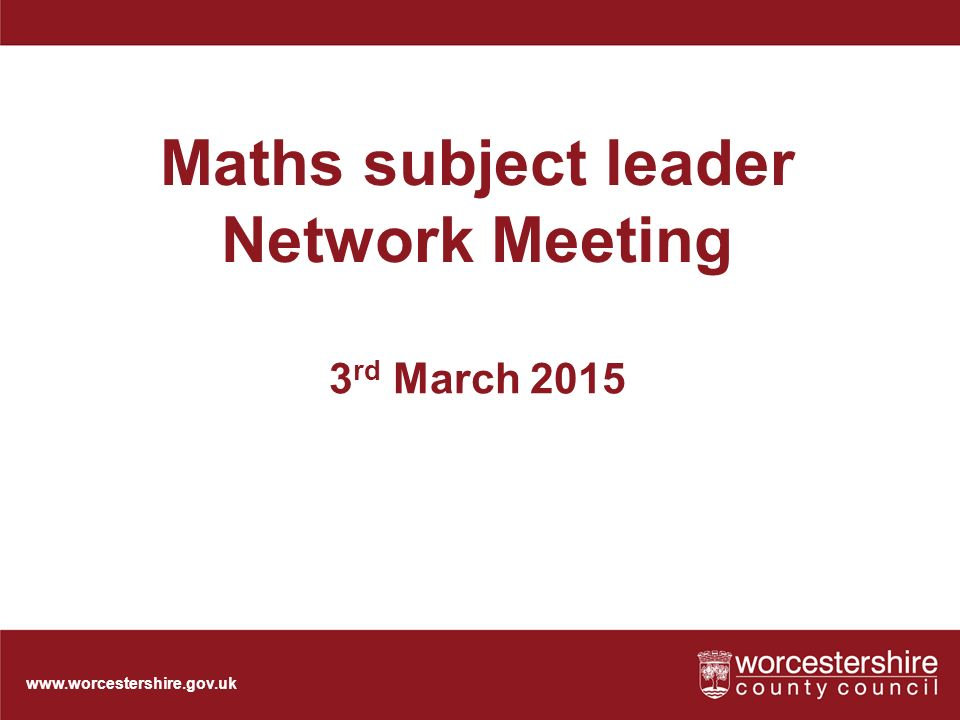 Maths subject leader Network Meeting 3 rd March 2015