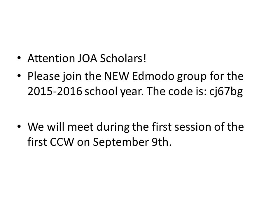 Attention JOA Scholars. Please join the NEW Edmodo group for the school year.