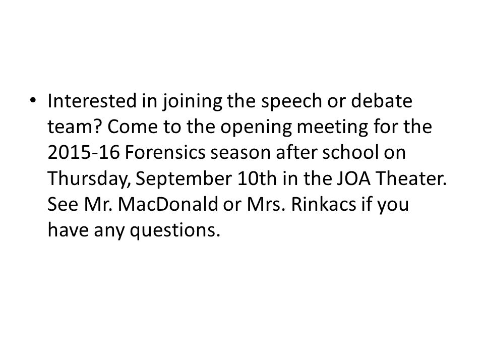 Interested in joining the speech or debate team.