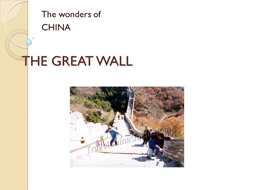 THE GREAT WALL The wonders of CHINA