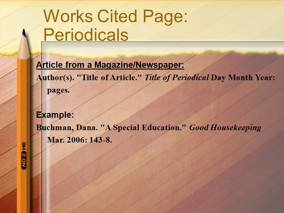 Works Cited Page: Periodicals Article from a Magazine/Newspaper: Author(s).