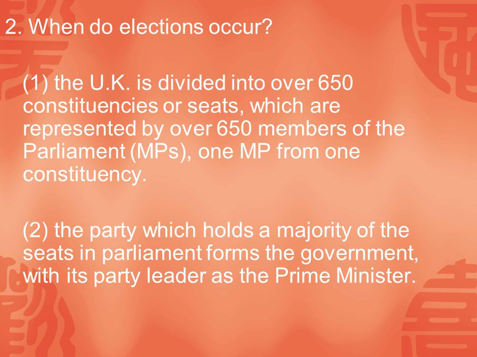2. When do elections occur. (1) the U.K.