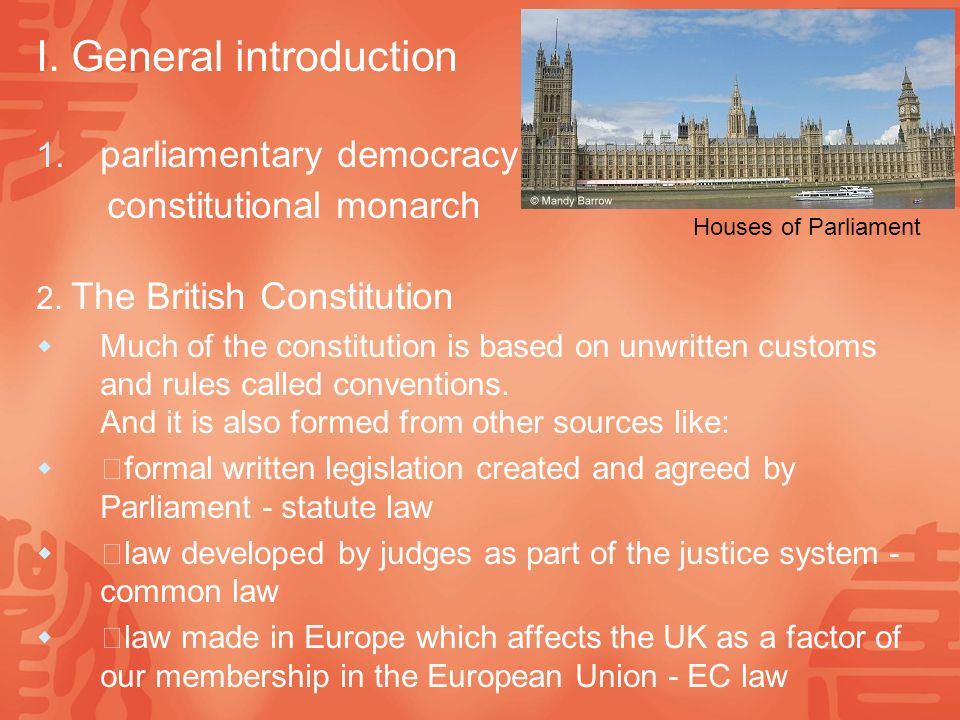 I. General introduction 1. parliamentary democracy constitutional monarch 2.