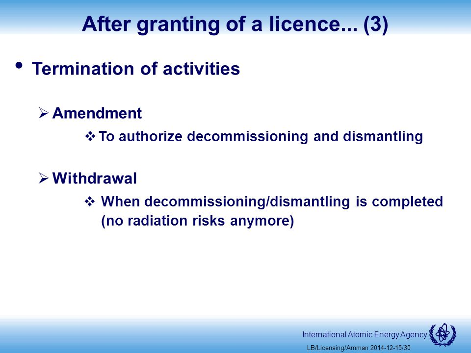 International Atomic Energy Agency After granting of a licence...
