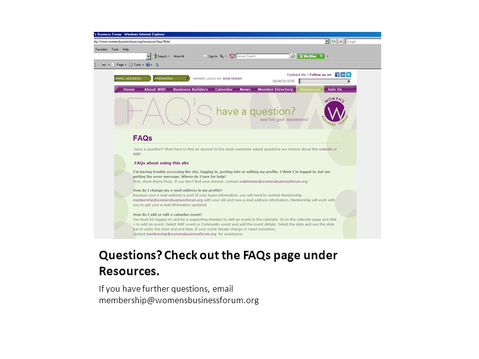 Questions. Check out the FAQs page under Resources.
