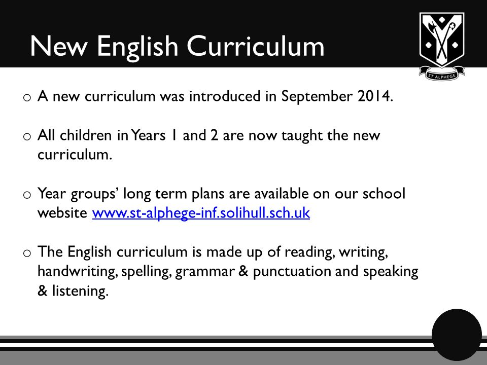 New English Curriculum o A new curriculum was introduced in September 2014.