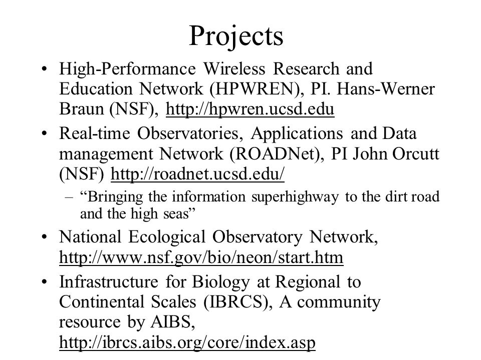 Projects High-Performance Wireless Research and Education Network (HPWREN), PI.