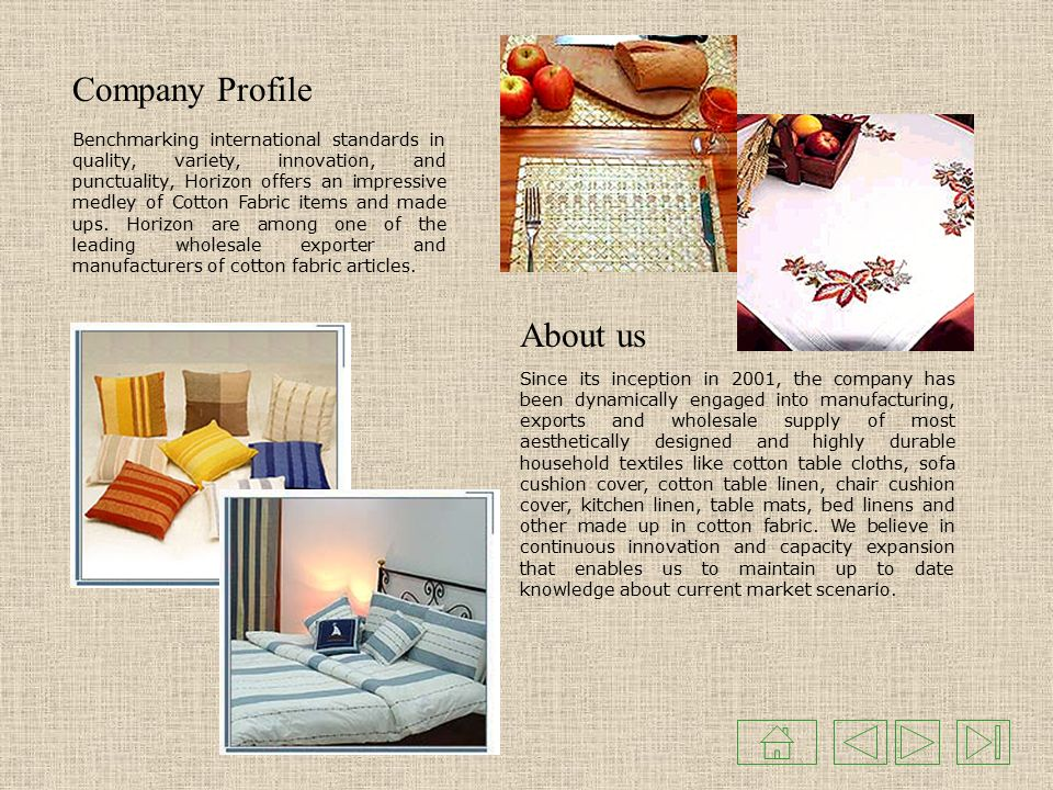For all kinds of Households Textiles and Made ups    One stop shop
