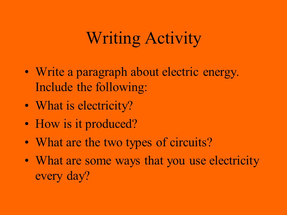Writing Activity Write a paragraph about electric energy.