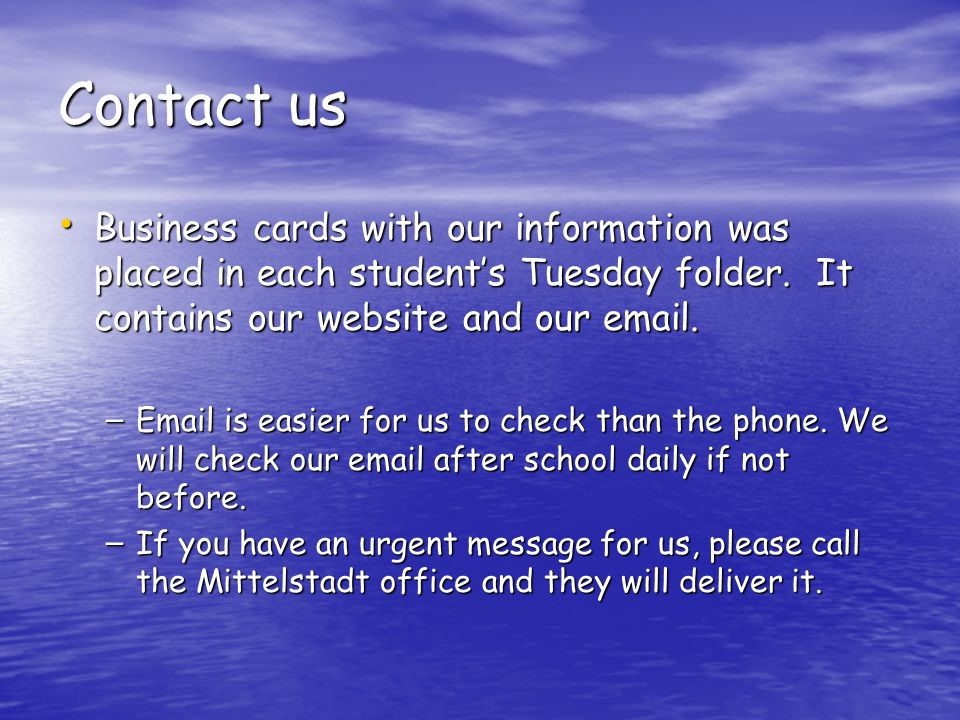 Contact us Business cards with our information was placed in each student's Tuesday folder.