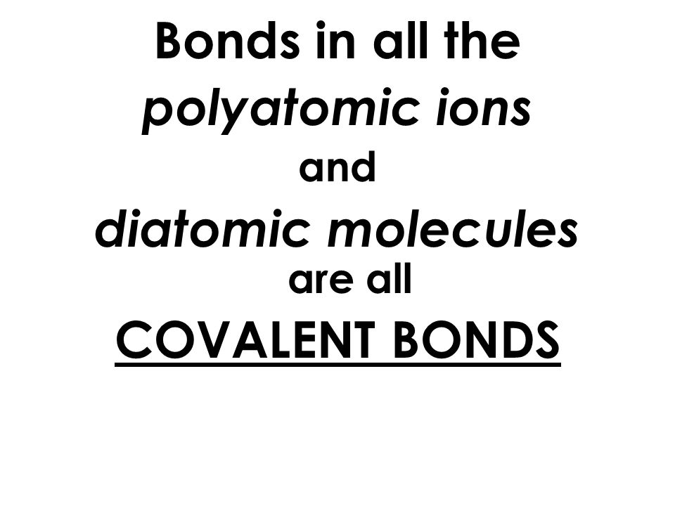 Covalent Bond Formed by sharing electron pairs Stable non-ionizing molecules.