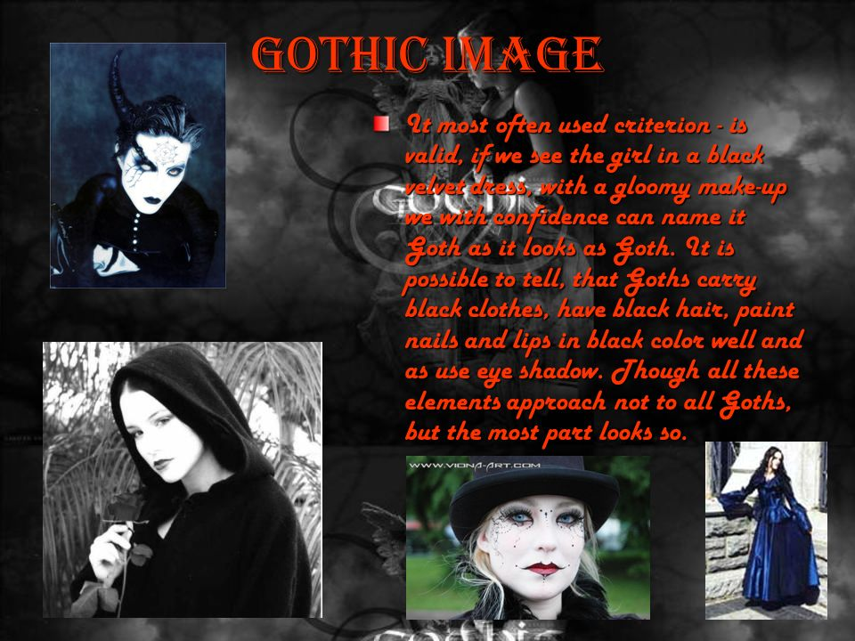 GOTH  ORIGIN  The part the punk of groups has replaced the sounding