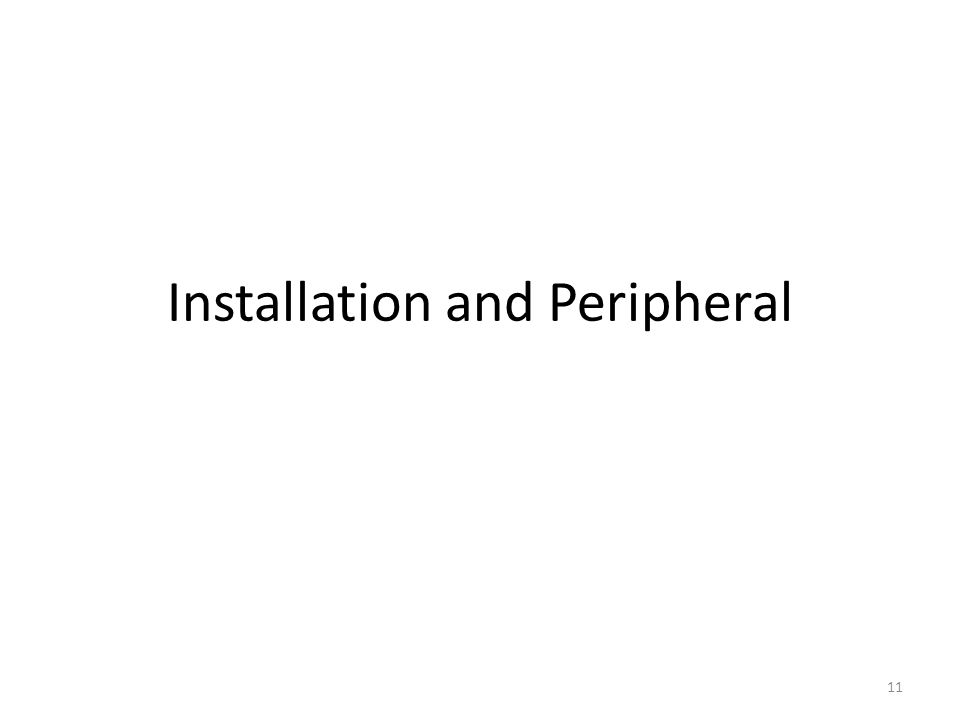 Installation and Peripheral 11