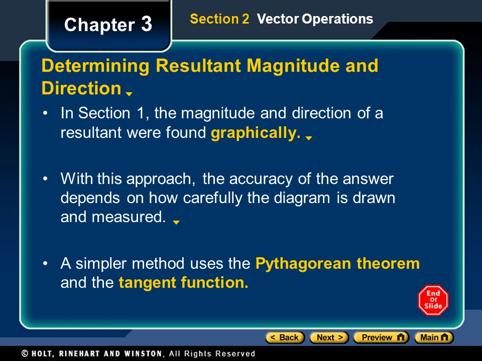 Chapter 3 Determining Resultant Magnitude and Direction In Section 1, the magnitude and direction of a resultant were found graphically.