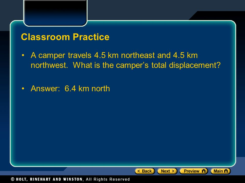 Classroom Practice A camper travels 4.5 km northeast and 4.5 km northwest.
