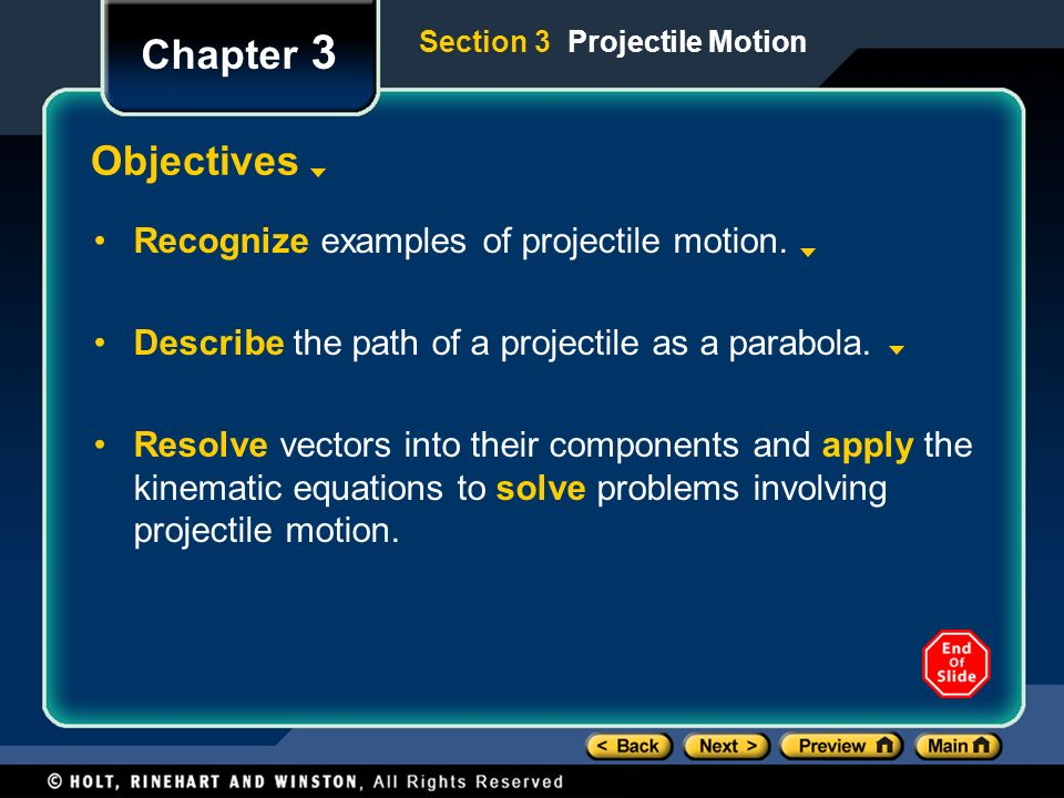 Chapter 3 Objectives Recognize examples of projectile motion.