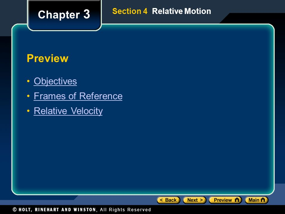 Preview Objectives Frames of Reference Relative Velocity Chapter 3 Section 4 Relative Motion