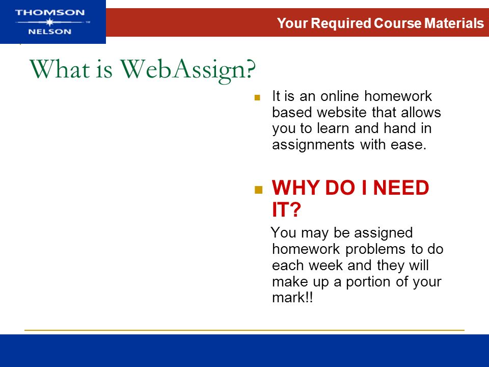 Your Required Course Materials What is WebAssign.
