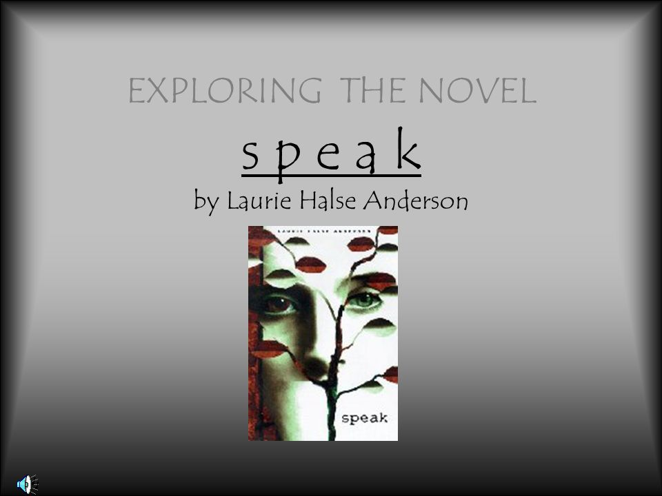 symbolization in speak by laurie halse They symbolize melinda and her emotional journey her happiness fell from her like leaves when she gets raped but after her resulting depression (like winter) she is able to recover and regrow her leaves in spring.