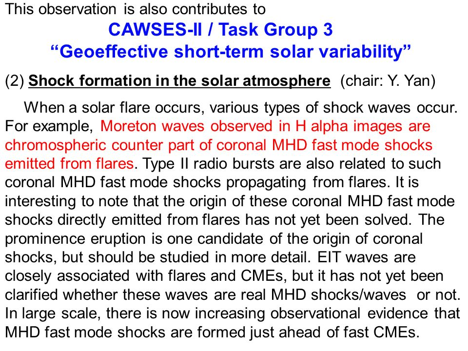 This observation is also contributes to CAWSES-II / Task Group 3 Geoeffective short-term solar variability (2) Shock formation in the solar atmosphere (chair: Y.