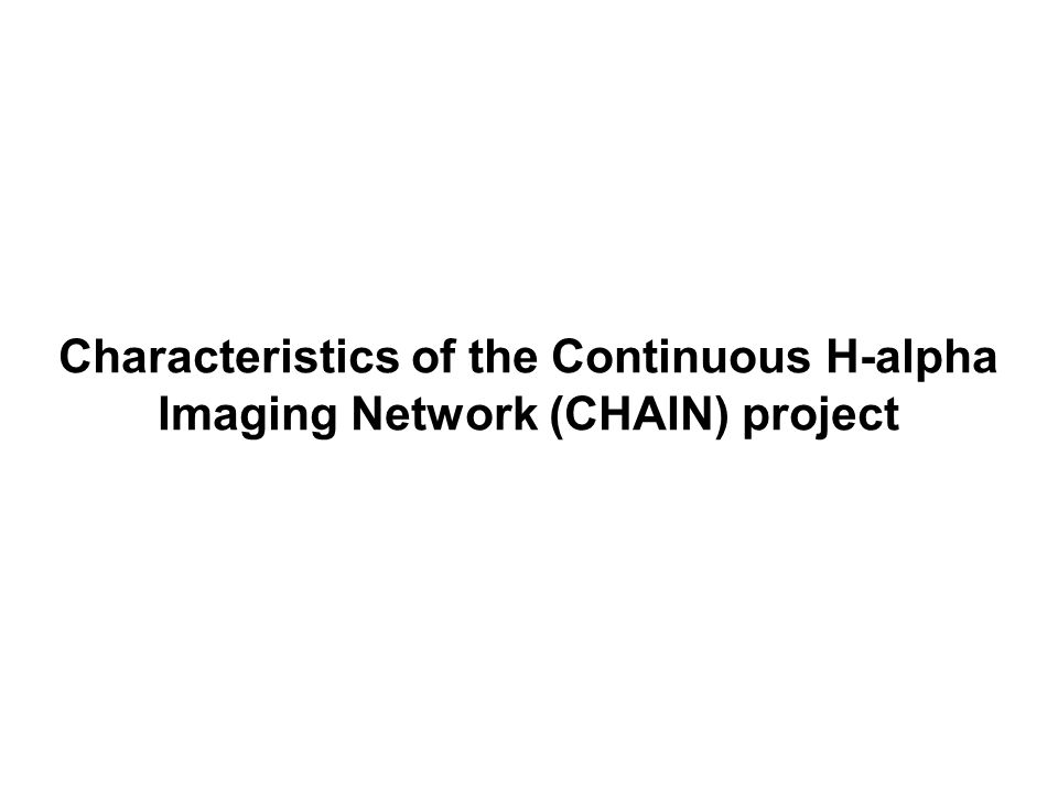 Characteristics of the Continuous H-alpha Imaging Network (CHAIN) project