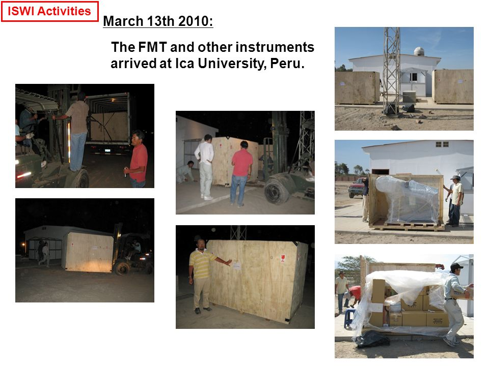 March 13th 2010: The FMT and other instruments arrived at Ica University, Peru. ISWI Activities