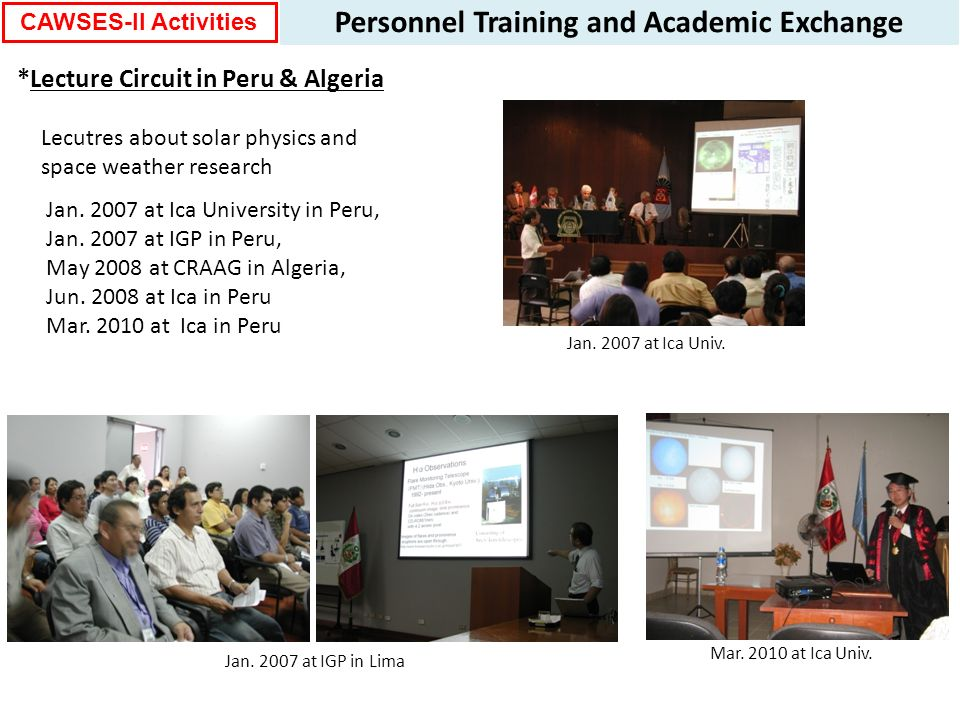 Personnel Training and Academic Exchange *Lecture Circuit in Peru & Algeria Lecutres about solar physics and space weather research Jan.