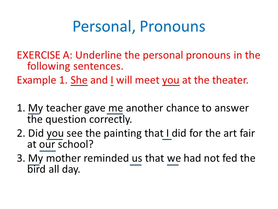 Personal, Pronouns EXERCISE A: Underline the personal