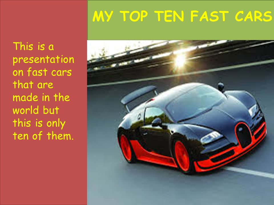 This is a presentation on fast cars that are made in the world but ...