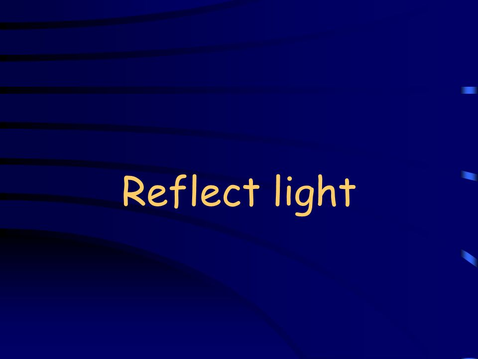 Reflect light