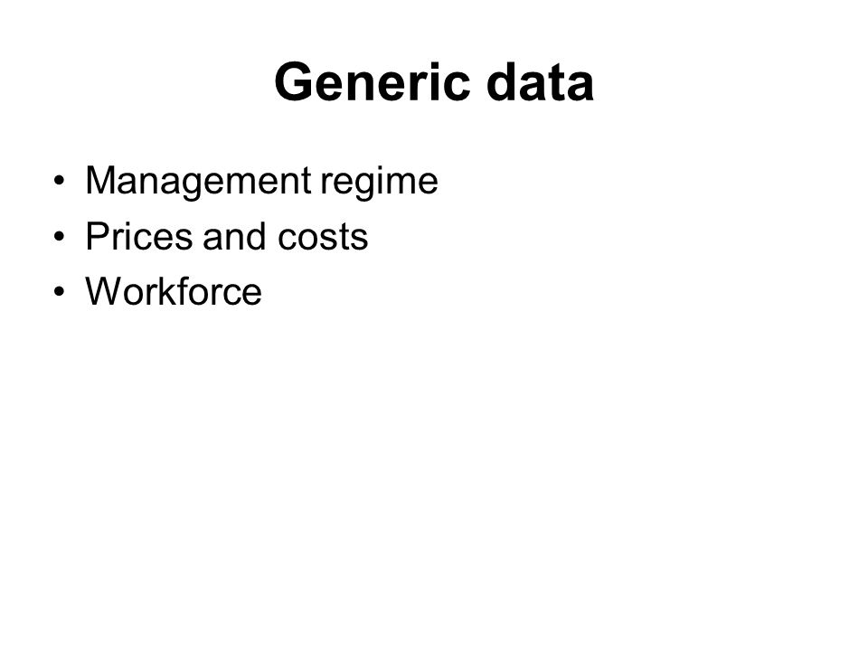 Generic data Management regime Prices and costs Workforce